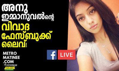 Anu Emmanuel's Controversial Facebook Live